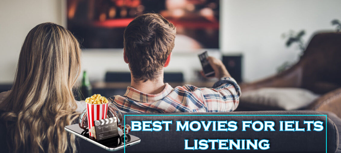 best movies for ielts listening