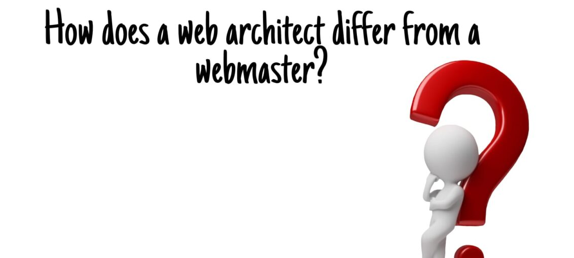 How does a web architect differ from a webmaster.
